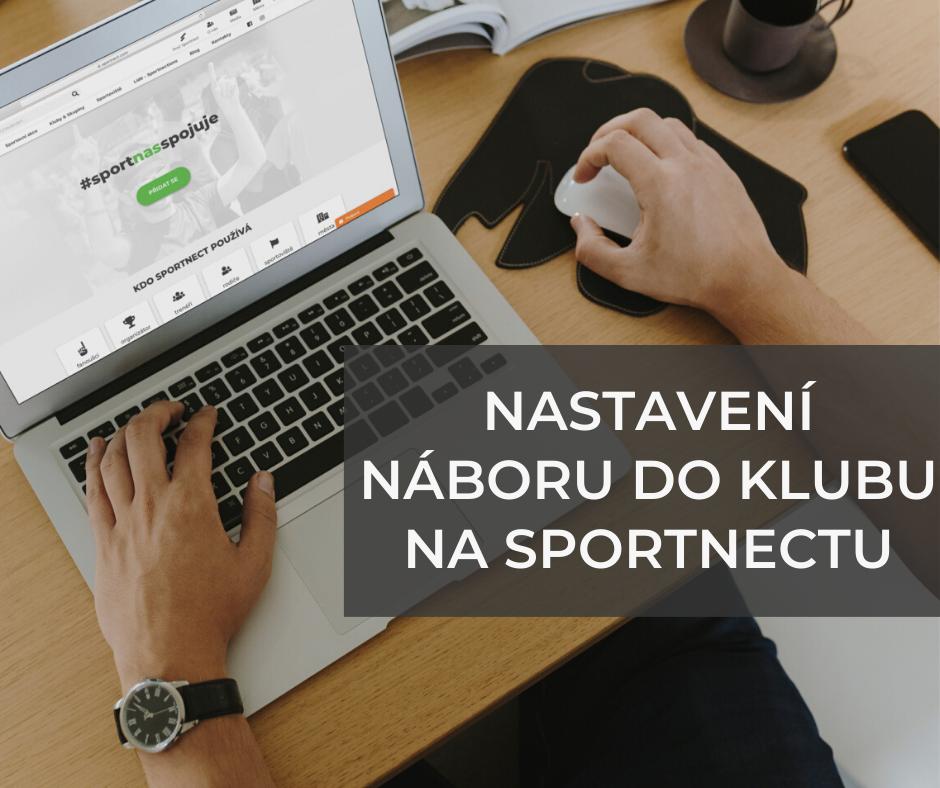 #11 Jak začít se Sportnectem. Nastavení náboru do klubu
